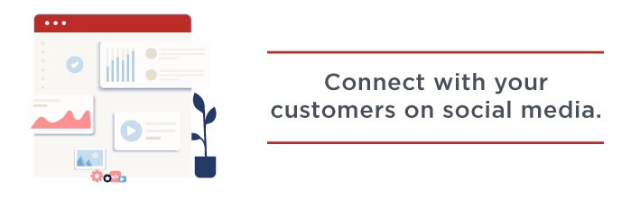 Connect with your customers on social media